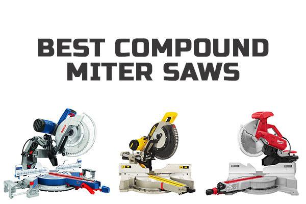 Best Compound Miter Saws