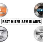 Best Miter Saw Blades