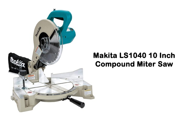 Makita LS1040 10 inch Compound Miter Saw Review