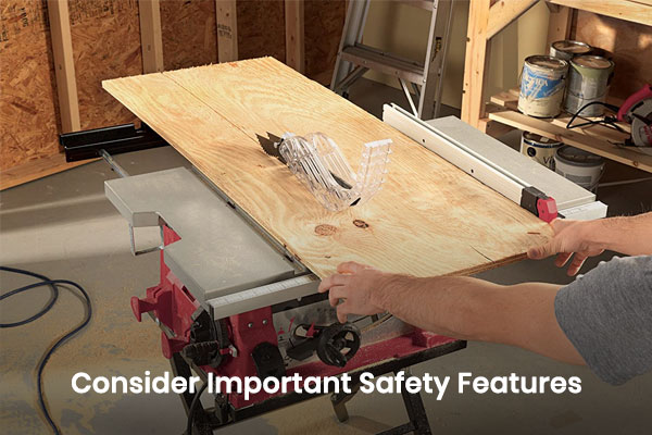 Consider Important Safety Features