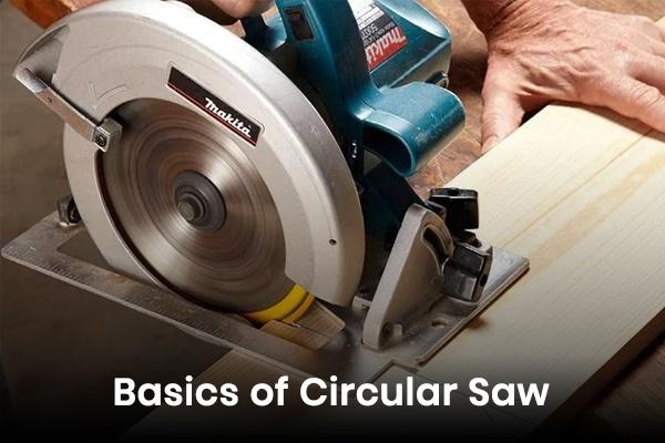 Basics of Circular Saw